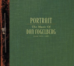 Dont Lose Heart - PORTRAIT - THE MUSIC OF DAN FOGELBERG FROM 1972 - 1997