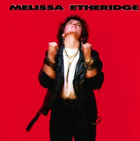 Like The Way I Do - MELISSA ETHERIDGE